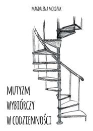 okładka Mutyzm wybiórczy w codzienności, Ebook | Magdalena Mordzak