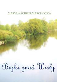 okładka Bajki znad Wisły, Ebook   Ścibor-Marchocka Maryla