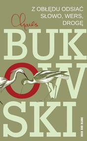 okładka Z obłędu odsiać słowo, wers, drogę, Ebook | Charles Bukowski