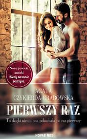 okładka Pierwszy raz, Ebook   Agata Czykierda-Grabowska