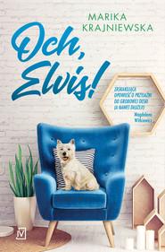 okładka Och, Elvis!, Ebook | Marika Krajniewska