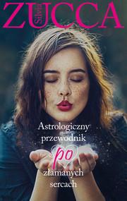okładka Astrologiczny przewodnik po złamanych sercach, Ebook | Silvia Zucca
