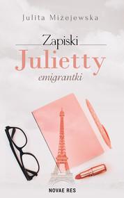 okładka Zapiski Julietty emigrantki, Ebook | Julita Miżejewska
