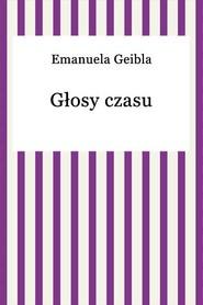 okładka Głosy czasu, Ebook   Emanuel Geibel