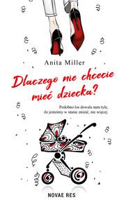 okładka Dlaczego nie chcecie mieć dziecka?, Ebook | Anita Miller