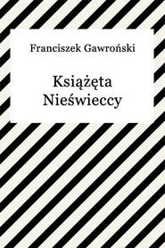 okładka Książęta Nieświeccy, Ebook | Franciszek Gawroński