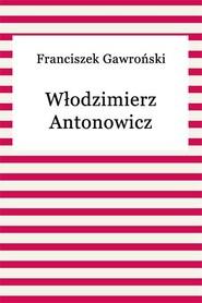 okładka Włodzimierz Antonowicz, Ebook | Franciszek Gawroński