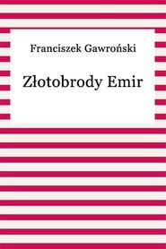okładka Złotobrody Emir, Ebook | Franciszek Gawroński