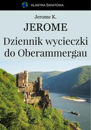 okładka Dziennik wycieczki do Oberammergau, Ebook | Jerome Klapka Jerome