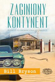 okładka Zaginiony kontynent. Podróż po prowincjonalnej Ameryce, Ebook | Bill Bryson