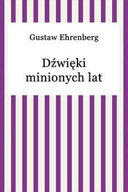 okładka Dźwięki minionych lat, Ebook   Gustaw Ehrenberg