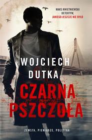 okładka Czarna pszczoła, Ebook | Wojciech Dutka
