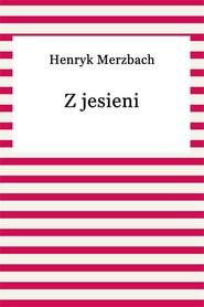 okładka Z jesieni, Ebook | Henryk Merzbach