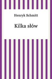 okładka Kilka słów, Ebook | Henryk Schmitt