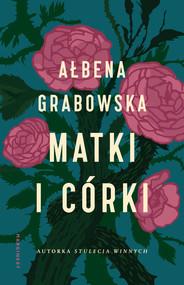 okładka Matki i córki, Ebook | Ałbena  Grabowska