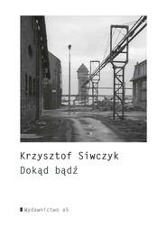 okładka Dokąd bądź, Ebook | Krzysztof  Siwczyk