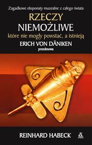 okładka Rzeczy niemożliwe, które nie mogły powstać, a istnieją, Ebook   Reinhard Habeck
