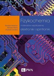 okładka Fizykochemia materiałów współczesnej elektroniki i spintroniki, Ebook   Tetiana  Starodub, Vołodymyr Starodub, Jarosław Chojnacki