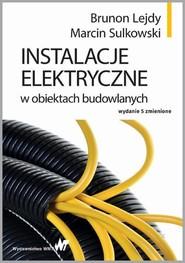 okładka Instalacje elektryczne w obiektach budowlanych, Ebook   Brunon Lejdy, Marcin Sulkowski
