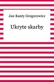 okładka Ukryte skarby, Ebook | Jan Kanty Gregorowicz