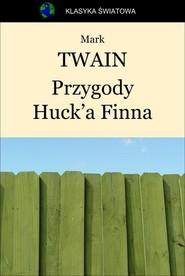 okładka Przygody Huck'a Finna, Ebook   Mark Twain