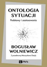 okładka Ontologia sytuacji, Ebook | Bogusław Wolniewicz