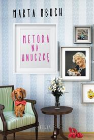 okładka Metoda na wnuczkę, Ebook | Marta Obuch