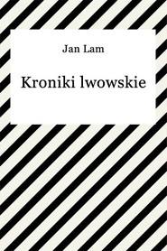 okładka Kroniki lwowskie, Ebook   Jan Lam