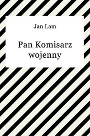 okładka Pan komisarz wojenny, Ebook   Jan Lam