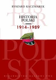 okładka Historia Polski 1914-1989, Ebook | Ryszard Kaczmarek