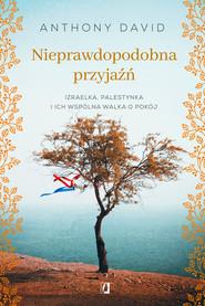 okładka Nieprawdopodobna przyjaźń, Ebook | Anthony David