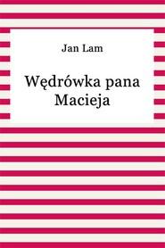 okładka Wędrówka pana Macieja, Ebook   Jan Lam