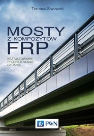 okładka Mosty z kompozytów FRP, Ebook | Tomasz Siwowski