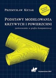 okładka Podstawy modelowania krzywych i powierzchni, Ebook | Przemysław Kiciak