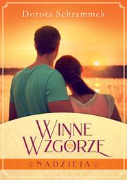 okładka Winne Wzgórze.Nadzieja, Ebook | Dorota Schrammek