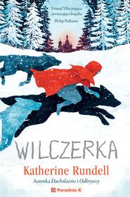 okładka Wilczerka, Ebook | Katherine  Rundell
