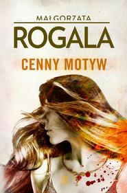 okładka Cenny motyw, Ebook   Małgorzata  Rogala