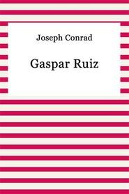 okładka Gaspar Ruiz, Ebook | Joseph Conrad