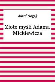 okładka Złote myśli Adama Mickiewicza, Ebook | Józef Nogaj