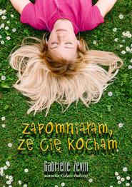 okładka Zapomniałam, że Cię kocham, Ebook   Gabrielle Zevin