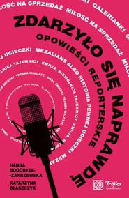 okładka Zdarzyło się naprawdę, Ebook | Hanna Bogoryja-Zakrzewska, Katarzyna Błaszczyk