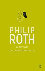 okładka Kiedy była porządną dziewczyną, Ebook   Philip Roth