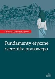 okładka Fundamenty etyczne rzecznika prasowego, Ebook | Karolina  Dziewulska-Siwek