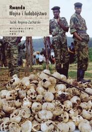 okładka Rwanda. Wojna i ludobójstwo, Ebook   Jacek  Reginia-Zacharski