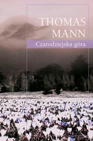 okładka Czarodziejska góra, Ebook | Thomas Mann
