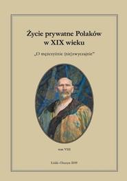 okładka Życie prywatne Polaków w XIX wieku. Tom 8, Ebook | Jarosław Kita, Maria Korybut-Marciniak