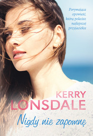 okładka Nigdy nie zapomnę, Ebook | Kerry Lonsdale