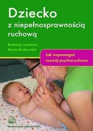 okładka Dziecko z niepełnosprawnością ruchową, Ebook | Maria Borkowska