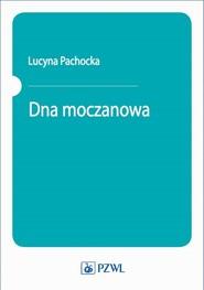 okładka Dna moczanowa, Ebook   Lucyna Pachocka