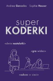 okładka Superkoderki, Ebook | Andrea  Gonzales, Sophie Houser